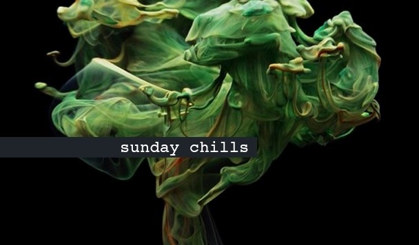 Sunday Chills #27