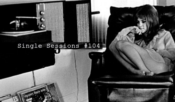Single Sessions #104