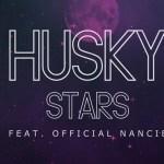 Husky & Official Nancie - Stars [New Single] - acid stag