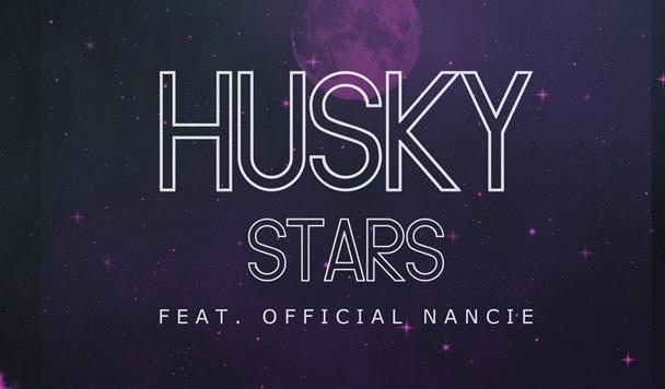 Husky & Official Nancie – Stars [New Single]