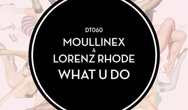 Moullinex & Lorenz Rhode – What U Do [New Single]