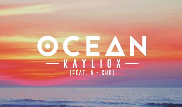Kayliox - Ocean (ft. A-SHO) [New Single] - acid stag