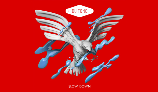 New Single from Du Tonc – 'Slow Down'