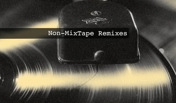 Non-MixTape Remixes Vol 135