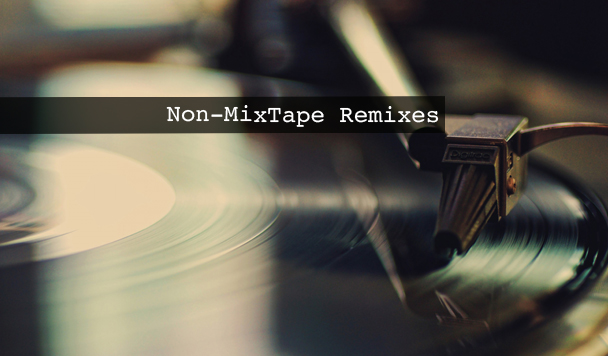 Non-MixTape Remixes Vol 139