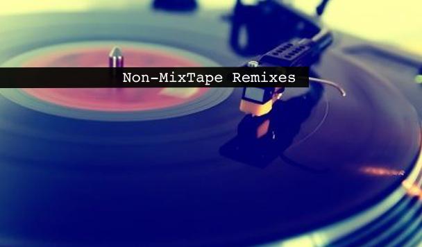 Non-MixTape Remixes 144