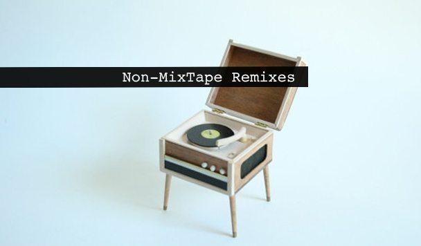 Non-MixTape Remixes 148