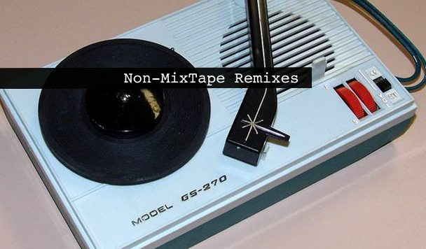 Non-MixTape Remixes 152