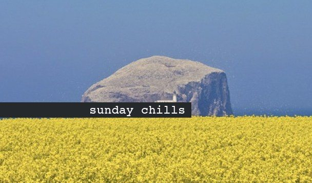 SUNDAY CHILLS #70