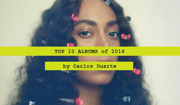 Top 10 Albums of 2016 by Carlos Duarte