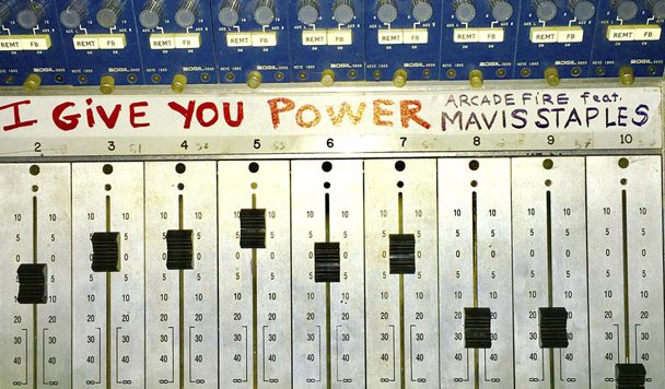 Arcade Fire – 'I Give You Power' (ft. Mavis Staples)