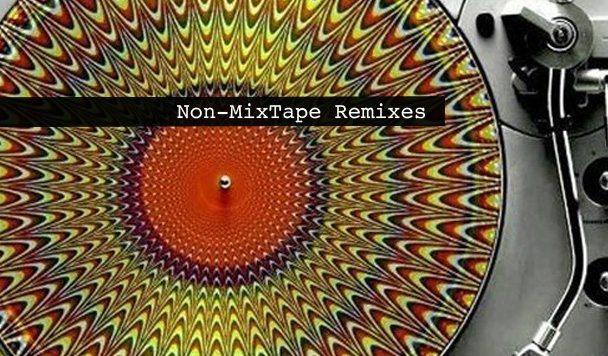Non-MixTape Remixes 158