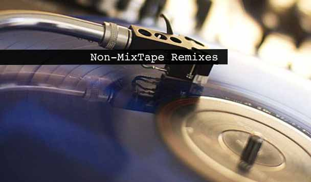 Non-MixTape Remixes 164