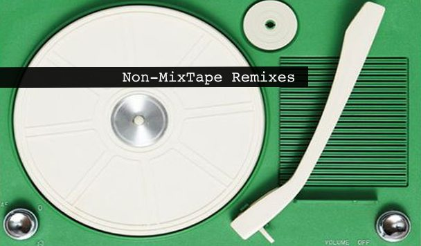 Non-MixTape Remixes 166
