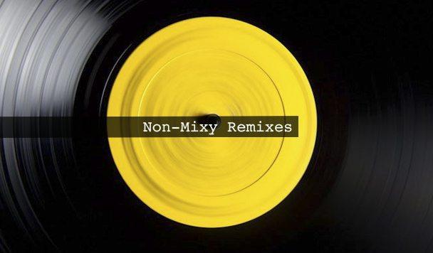 Non-Mixy Remixes 171
