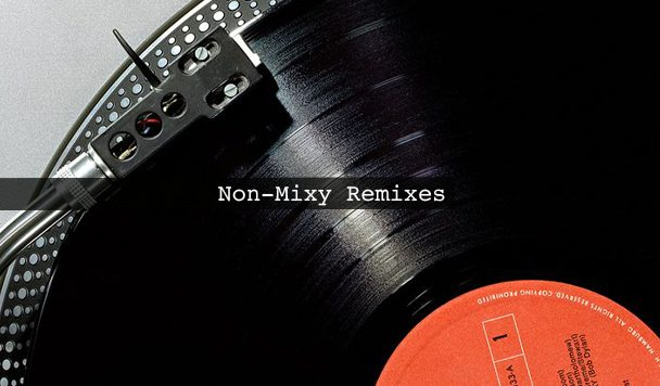Non-Mixy Remixes 174
