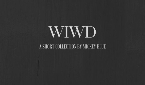 Mickey Blue – 'What I Wouldn't Do' [ EP Stream]
