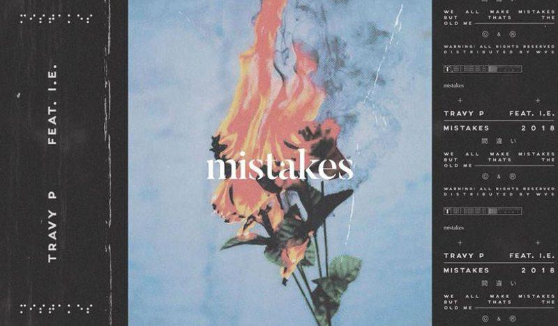 Travy P – 'Mistakes' (ft. I.E.)