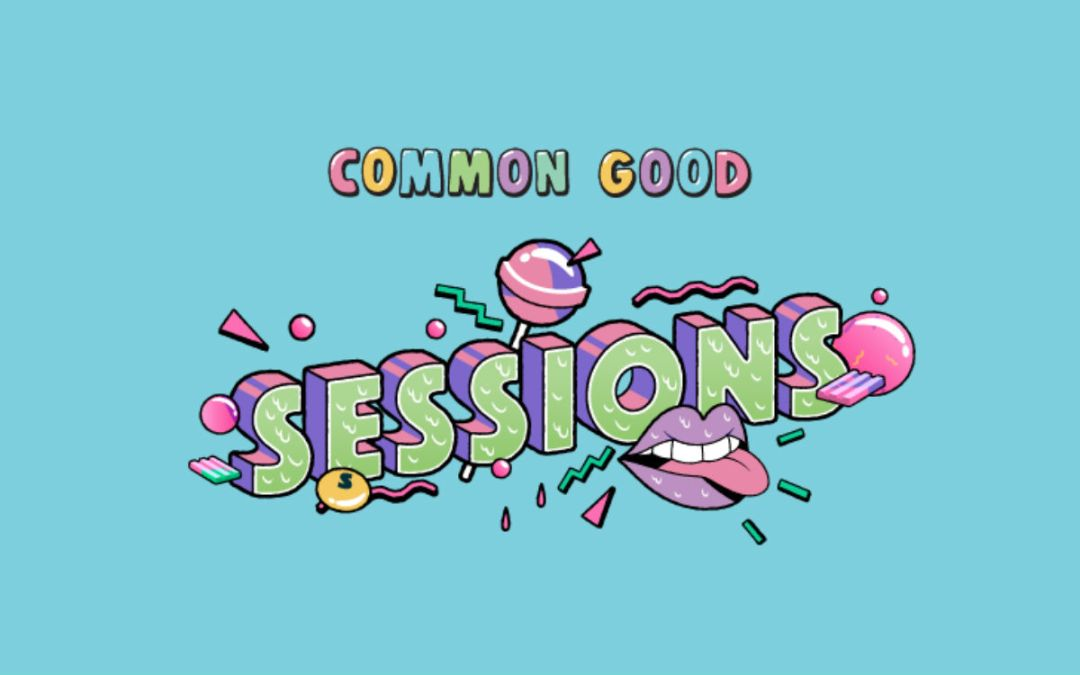 Common Good Sessions – EOI Now Open!
