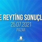 25 Temmuz 2021 Pazar reyting sonuçları