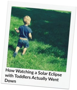 How-Watching-A-Solar-Eclipse-with-Toddler-Actually-Went-Down