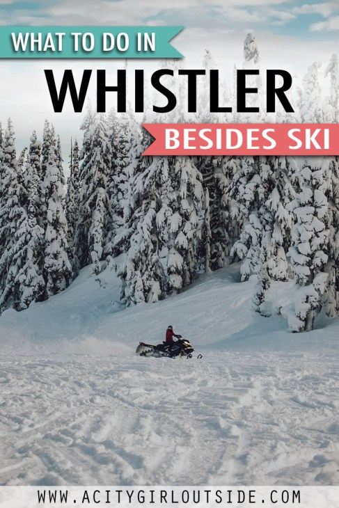 What to do in Whistler besides Ski