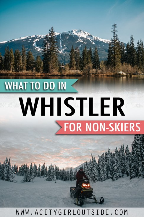 What to do in Whistler for non-skiers