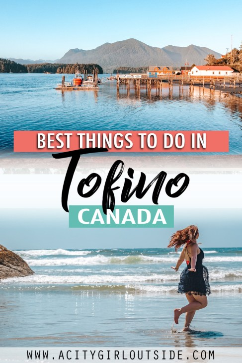 Things to do in Tofino - the best activities and tourist attractions in Tofino