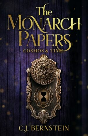 The Monarch Papers: Cosmos & Time