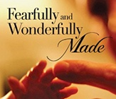 Fearfully and Wonderfully Made: Ethics and the Beginning of Human Life