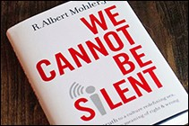 We Cannot Be Silent, by Albert Mohler