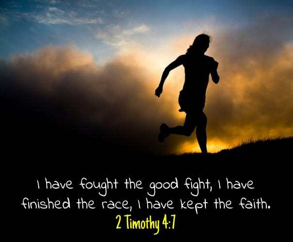Image result for I have fought the good fight, I have finished the race, I have kept the faith 2 Timothy 4:7, NIV