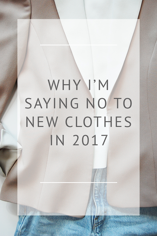 why i'm not buying new clothes in 2017