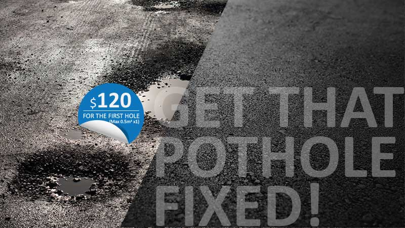 Get the pothole fixed today with our $120 for the 1st hole (up to 0.5sqm)