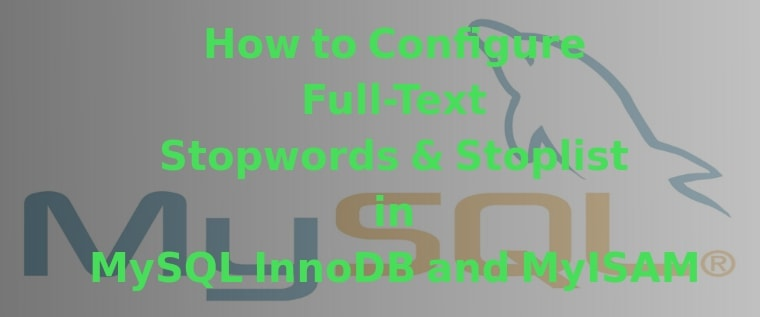 How to Configure Full-Text Stopwords & Stoplist in MySQL