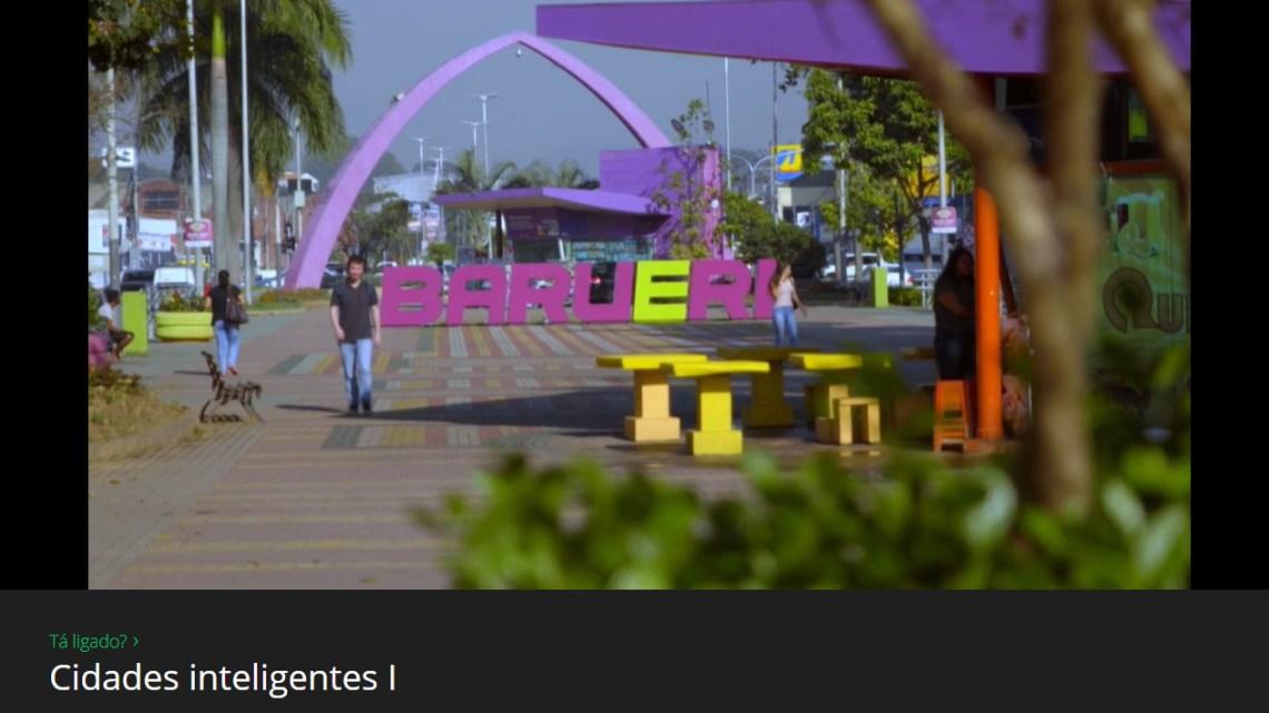 Barueri é exemplo de cidade inteligente em programa do Canal Futura