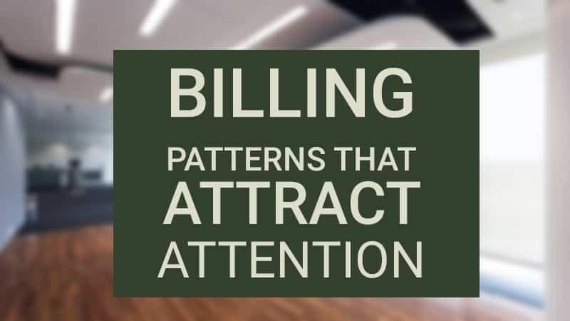 Webinar: Billing Patterns that Attract Attention