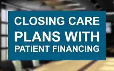 Closing Care Plans with Patient Financing