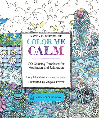 7. Color Me Calm: 100 Coloring Templates for Meditation and Relaxation