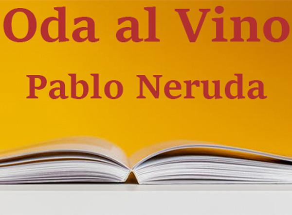 Oda al vino, una profunda inspiración de Neruda