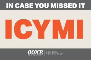 CMC Guidelines and more in #ICYMI from Acorn Regulatory