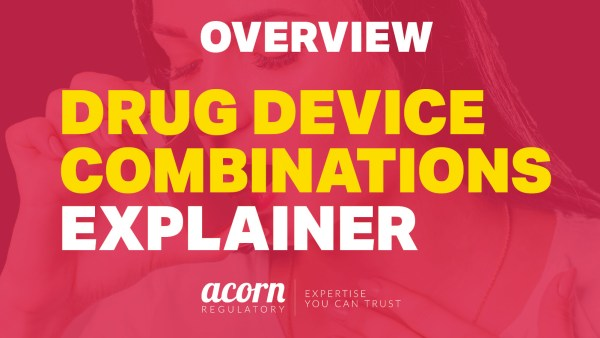 Drug Device Combination Products Acorn Regulatory