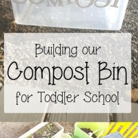Building our Compost Bin {Toddler School}