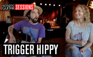 Acoustic Guitar Sessions Presents Trigger Hippy