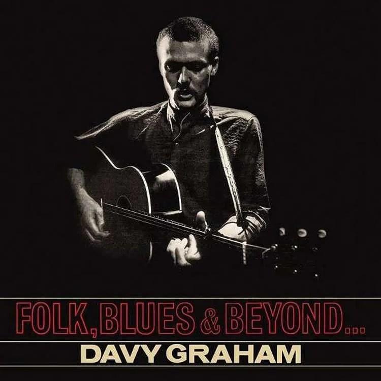 Davy Graham - Folk, Blues & Beyond