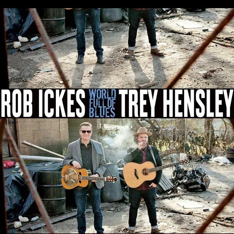 Rob-Ickes---Trey-Hensley--World-Full-of-Blues--