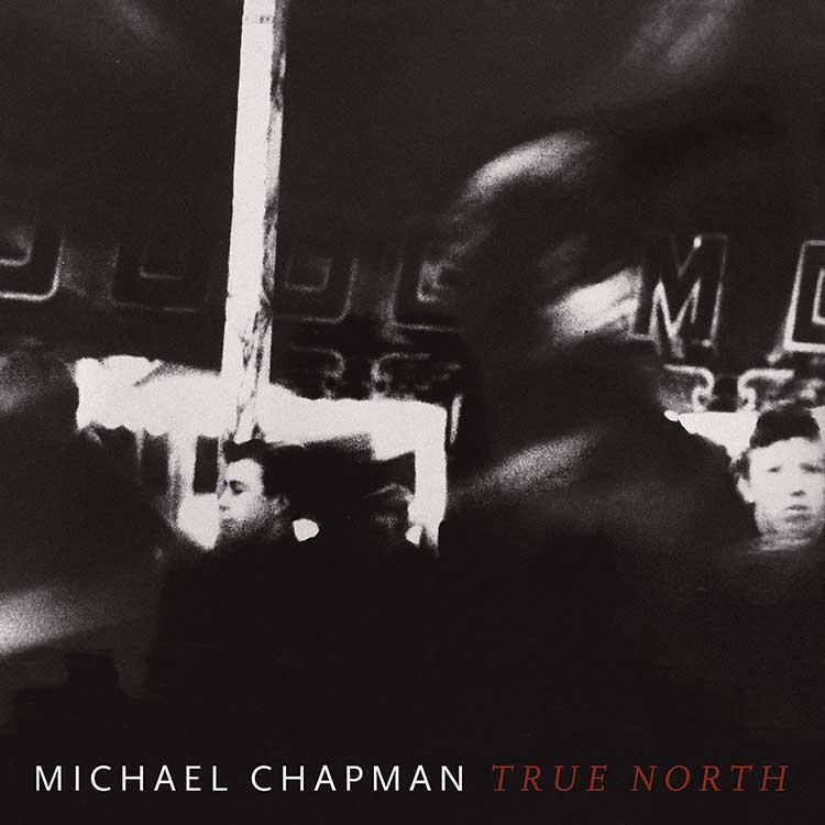 MIchael Chapman - True North