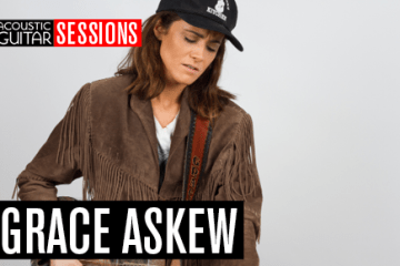 Acoustic Guitar Sessions Presents Grace Askew