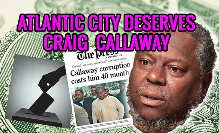 Callaway Election Tactics Legal, Really Bad For Atlantic City Residents