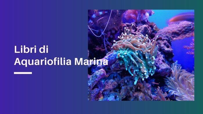migliori libri di acquariofilia marina